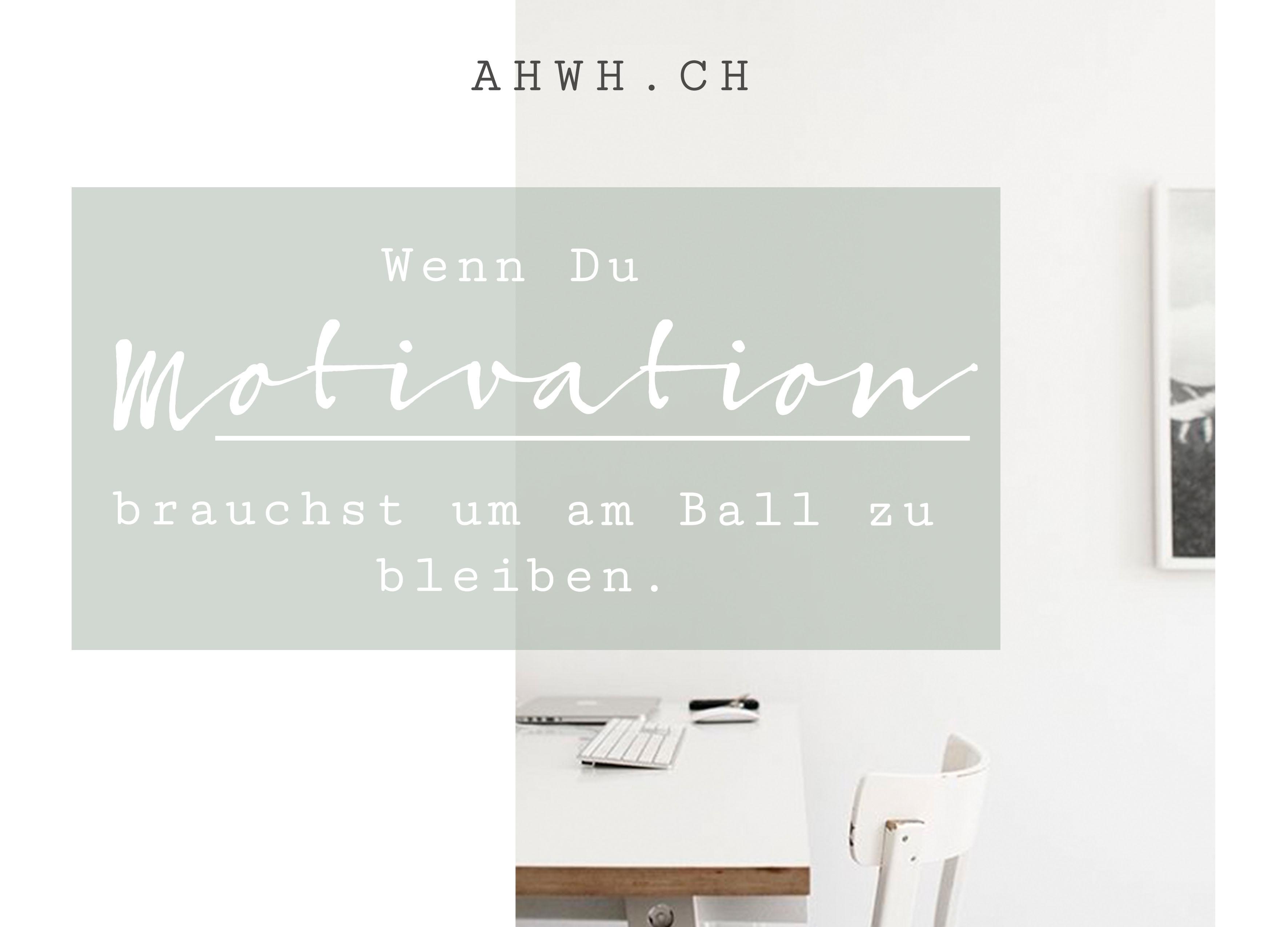 Solltest Du grad kurz davor sein aufzugeben: bleib am Ball! Blogpost von AHWH.CH
