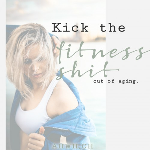 Kick the fitness-shit out of aging - by AHWH.CH