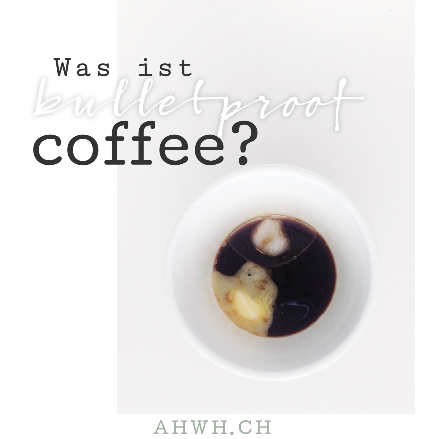 Was ist bulletproof coffee? by ahwh.ch