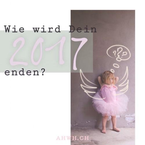 Wie wird Dein 2017 enden?