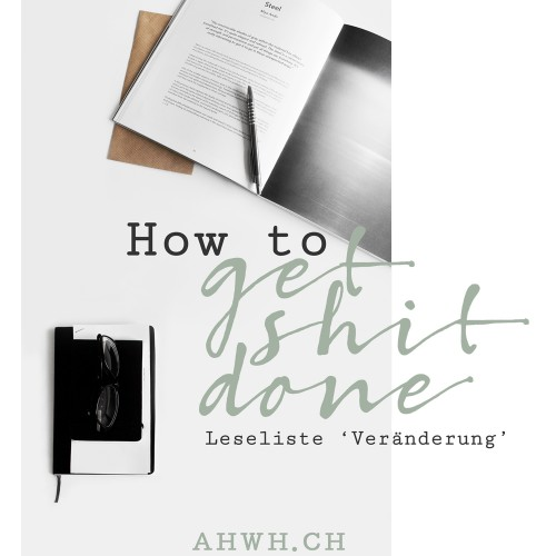 How to get shit done - by 'A Home Worth Having'